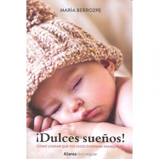Dulces sueños. Cómo lograr que tus hijos duerman tranquilos.