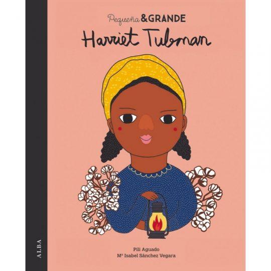 Pequeña y grande: Harriet Tubman